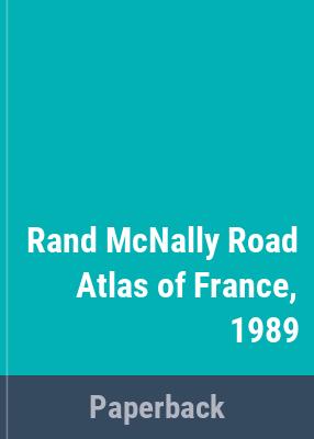 Rand Mcnally Road atlas of France, 1989 [cartographic material].
