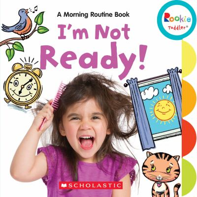 "Book Cover - I'm not ready! : a morning routine book "" title=""View this item in the library catalogue"