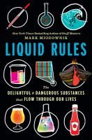 Liquid rules : the delightful and dangerous substances that flow through our lives