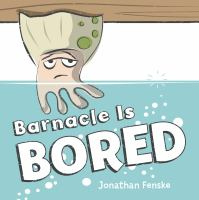 Barnacle is Bored by Jonathan Fenske, book cover