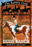 Dude Ranch (The Saddle Club, Book 6)