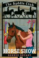 Horse Show (Saddle Club #8)