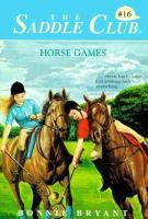 Horse Games (Saddle Club, No.16)
