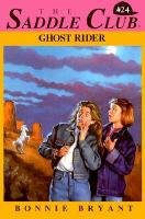 Ghost Rider (The Saddle Club #24)