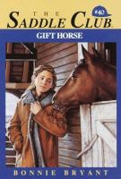 Gift Horse (Saddle Club #40)