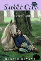 Horse Care (Saddle Club, No. 76)