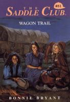 Wagon Trail (Saddle Club, No. 81)