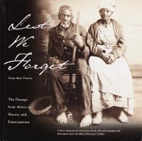 Lest We Forget: The Passage from Africa to Slavery and Emancipation