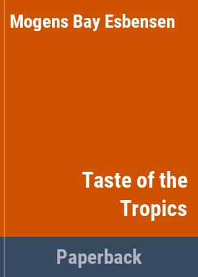 Morgens Bay Esbensen's A taste of the tropics : the delights of Australian tropical fruit.
