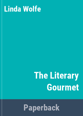 The literary gourmet : menus from masterpieces / written and edited by Linda Wolfe ; with drawings by Frederick E. Banbery.