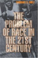The Problem of Race in the Twenty-first Century