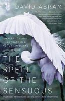Spell of the Sensuous: Perception and Language in a More-Than-Human World