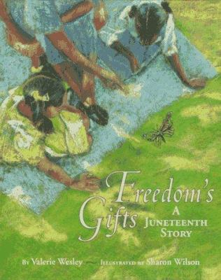 Freedom's gifts: a Juneteenth story(book-cover)