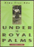 Under the royal palms:a childhood in Cuba