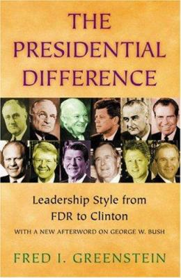 The presidential difference : leadership style from FDR to Clinton
