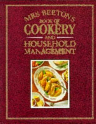 Mrs Beeton's book of cookery and household management / consultant editor Bridget Jones.