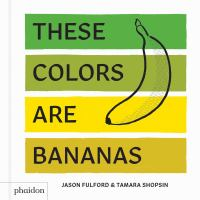 Cover of These Colors are Bananas