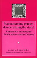 Mainstreaming Gender, Democratizing the State?