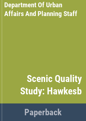 Scenic quality : Hawkesbury-Nepean scenic quality study / Department of Urban Affairs and Planning.