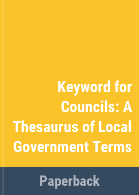 Keyword for councils : a thesaurus of local government terms / State Records Authority of New South Wales.