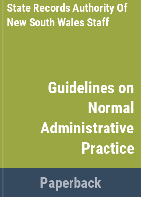Guidelines on normal administrative practice / State Records Authority of New South Wales.