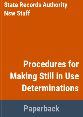 Procedures for making still in use determinations / State Records Authority of New South Wales.