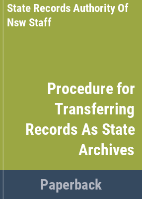 Procedures for disposal authorisation / State Records Authority of New South Wales.