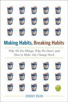 Making Habits, Breaking Habits