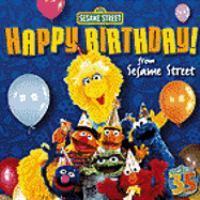 Happy Birthday! From Sesame Street