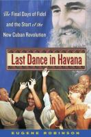 Last Dance in Havana: The Final Days of Fidel and the Start of the New Cuban Revolution