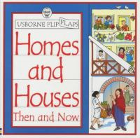 Homes and Houses Then and Now
