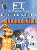 E.T. the Extra-terrestrial Discovers Communication