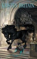 The High King's Tomb / Kristen Britain