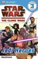 DK Reader: Level 3: Star Wars: Clone Wars: Jedi Heroes (DK READERS)