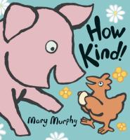 How Kind! by Mary Murphy, book cover