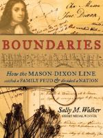 Boundaries: How the Mason-Dixon Settled a Family Feud and Divided a Nation, by Sally M. Walker