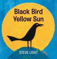 Cover of Black Bird Yellow Sun