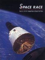 Space Race: The U.S.-U.S.S.R. Competition to Reach the Moon
