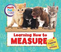 Learning How to Measure with Puppies and Kittens