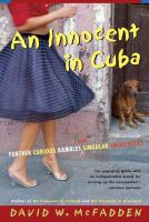 An Innocent in Cuba: Further Curious Rambles and Singular Encounters
