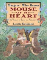 Mouse of my heart : a treasury of sense and nonsense
