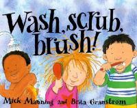 Wash, scrub, brush!