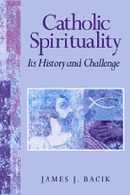 Catholic spirituality, its history and challenge