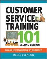 Customer Service Training 101, Second Edition