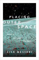 Placing outer space : an Earthly ethnography of other worlds cover