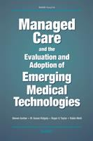 Managed Care and the Evaluation and Adoption of Emerging Medical Technologies