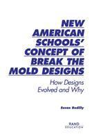 New American Schools' Concept of Break-the-mold Designs