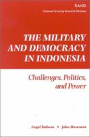 The Military and Democracy in Indonesia