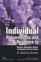 Individual Preparedness and Response to Chemical, Radiological, Nuclear, and Biological Terrorists Attacks : A Quick Guide