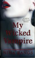 My Wicked Vampire (Castle of Dark Dreams)